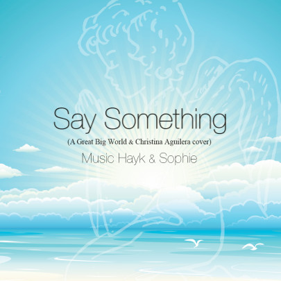 Say Something (A Great Big World & Christina Aguilera cover)